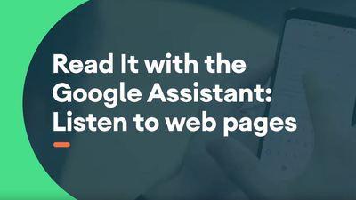 文字转语音功能上线,用 Google Assistant 朗读网页内容是怎样的体验