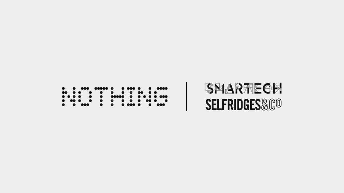 Nothing_NothingxSelfridgesSmartech__1_208cc6d8-96e0-4c5c-b1ec-a092b5b00742